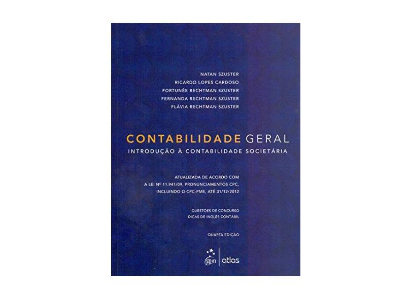 Contabilidade Geral - Introdução À Contabilidade Societária - 4ª Ed. 2013 - Rechtman Szuster, Fortunée; Cardoso, Ricardo Lopes; Szuster, Natan - 9788522473199