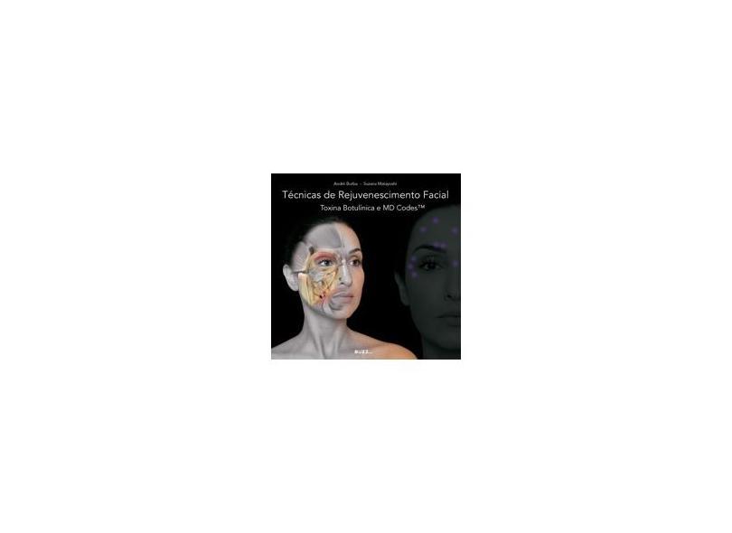 Técnicas de Rejuvenescimento Facial. Toxina Botulínica e MD Codes - André Borba - 9788593156779
