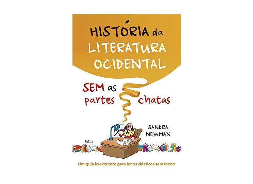 História da Literatura Ocidental - Sem As Partes Chatas - Newman, Sandra - 9788531612749