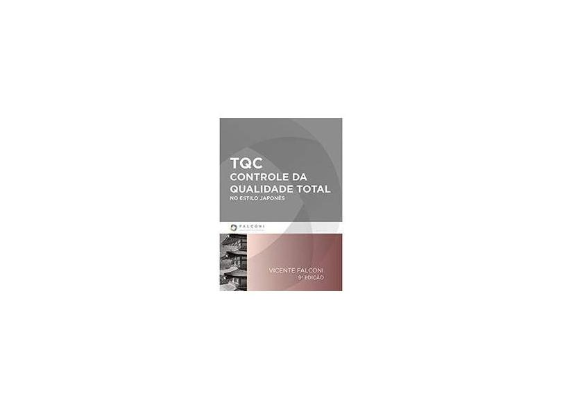TQC Controle da Qualidade Total: No Estilo Japônes - Vicente Falconi - 9788598254685