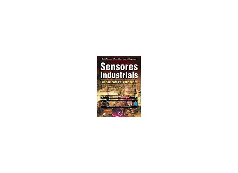 Sensores Industriais - Fundamentos e Aplicações - Thomazini, Daniel; Albuquerque, Pedro U. Braga De - 9788536500713