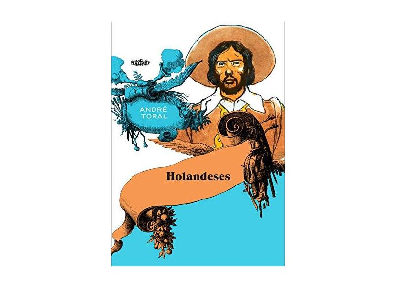 Holandeses - André Toral - 9788563137654