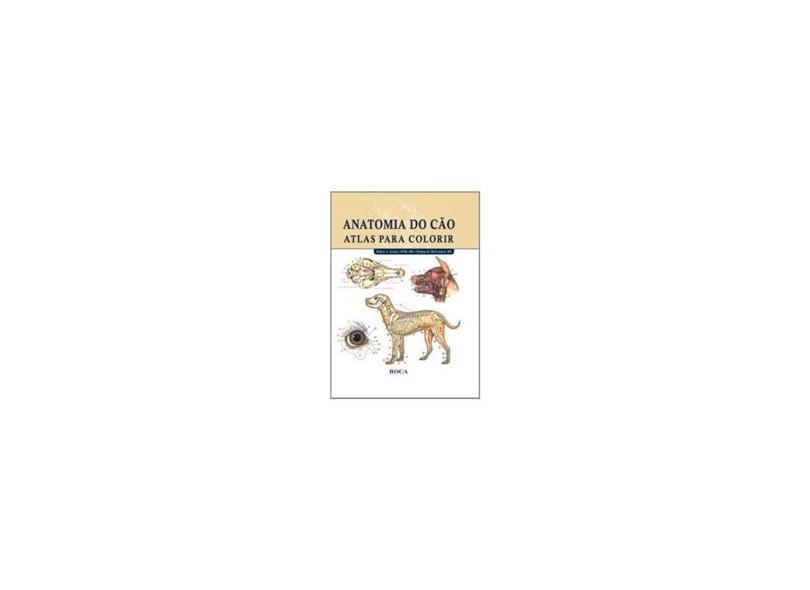 Anatomia do Cão - Atlas para Colorir - Mccracken, Thomas O.; Kainer, Robert A. - 9788572417297