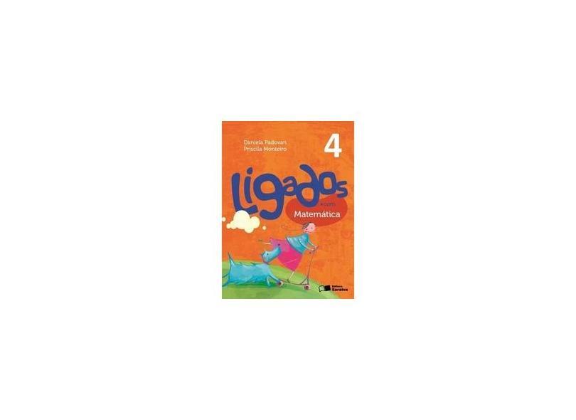 Ligados.com. Matemática 4º Ano - Daniela Padovan - 9788502630260
