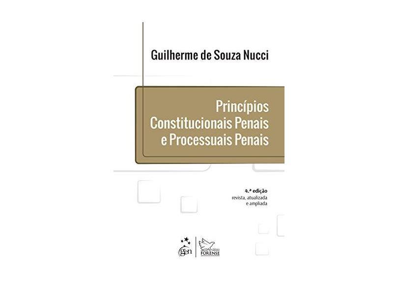 Princípios Constitucionais Penais e Processuais Penais - 4ª Ed. 2015 - Nucci, Guilherme De Souza - 9788530962036