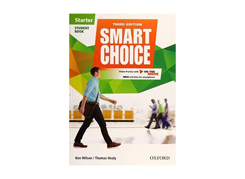 Smart Choice - Starter Level - Student Book With Online Practice And On The Move - Third Edition - Wilson, Ken;healy, Thomas; - 9780194602532