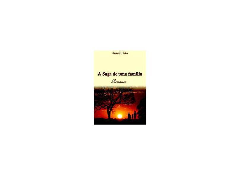 A Saga de Uma Família - Antônio Girão - 9788579244889