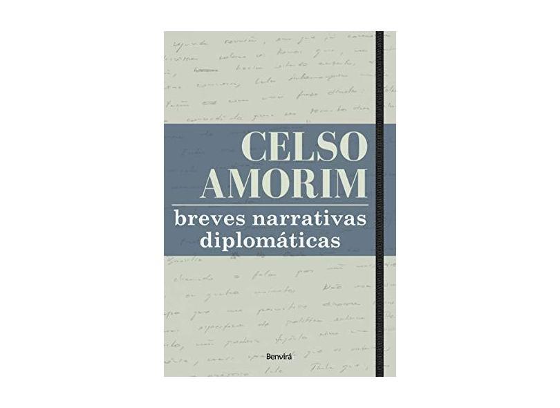 Breves Narrativas Diplomáticas - Amorim, Celso - 9788582400258
