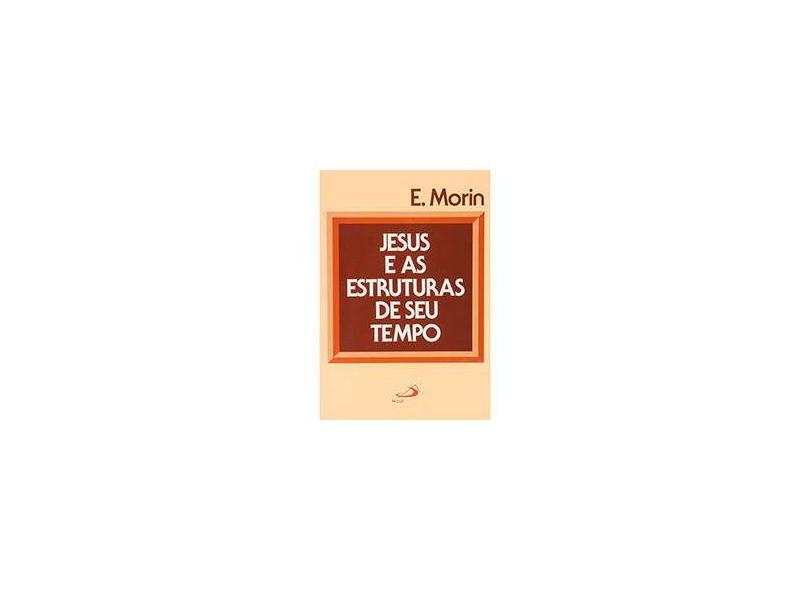 Jesus e As Estruturas De Seu Tempo - Morin,emile - 9788534911788