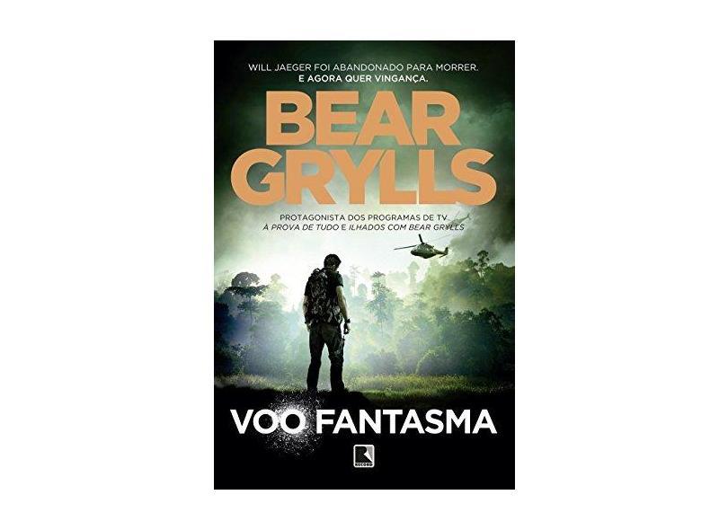 Voo Fantasma - Grylls, Bear - 9788501106902
