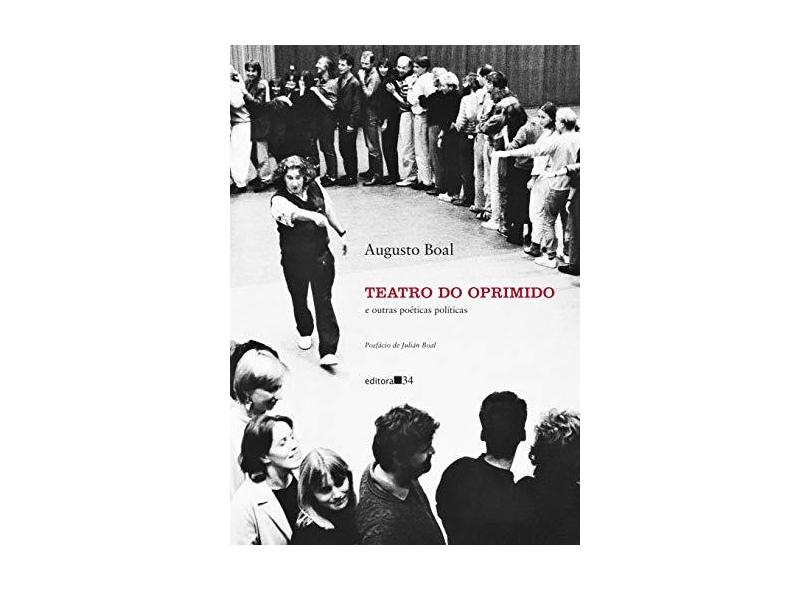Teatro do Oprimido e outras poéticas políticas - Augusto Boal - 9788573267303