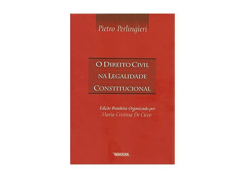 O Direito Civil na Legalidade Constitucional - Perlingieri, Pietro - 9788571477094