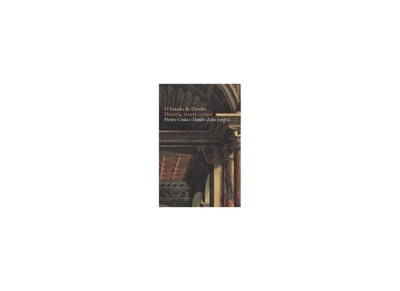 O Estado de Direito - História, Teoria, Crítica - Col. Justiça e Direito - Costa, Pietro; Zolo, Danilo - 9788533623156