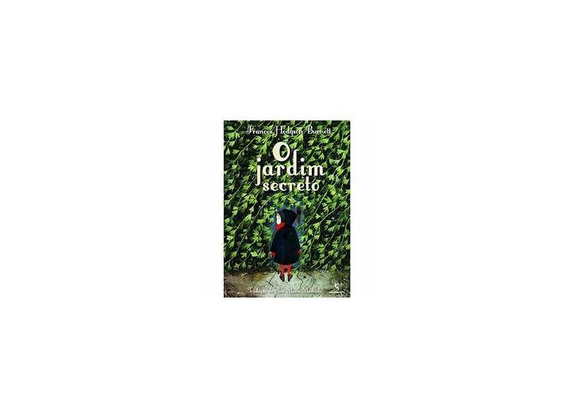 O Jardim Secreto - Frances Hodgson Burnett - 9788516090753