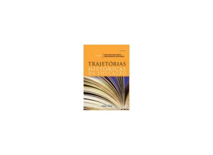 Trajetórias Históricas da Educação - Bonato, Halda Marinho Da Costa; Martins, Angela Maria Souza - 9788561521165