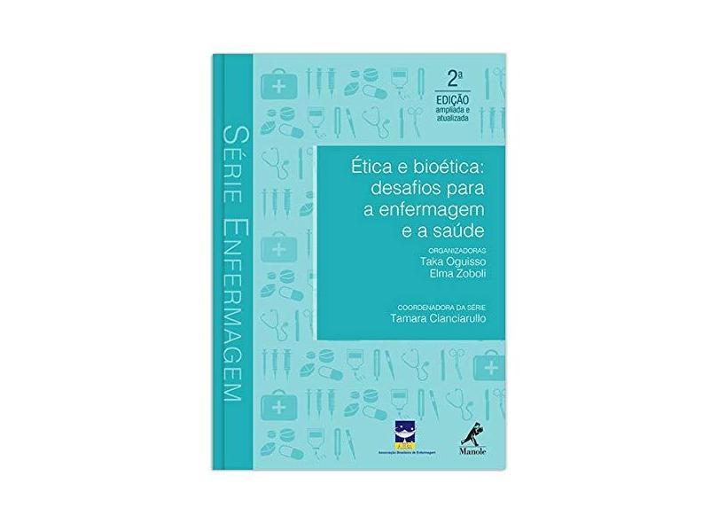 ETICA E BIOETICA - DESAFIOS PARA A ENFERMAGEM E A SAUDE - Oguisso, Taka / Zoboli, Elma - 9788520446737