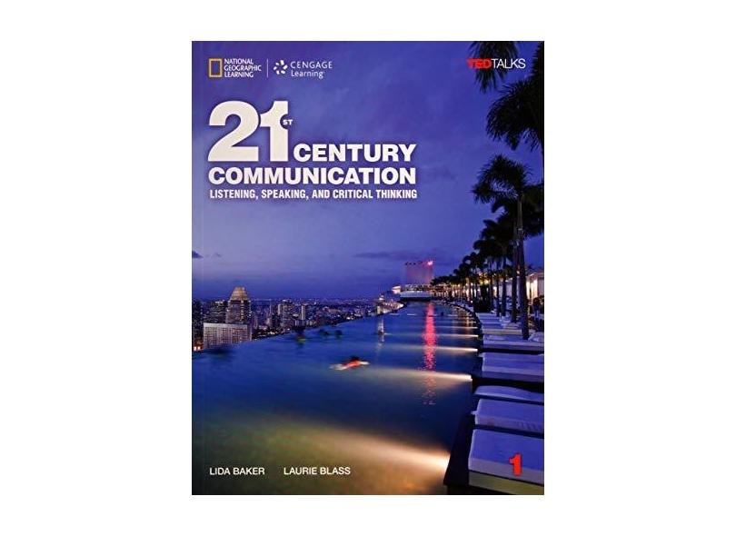 21st Century Communication 1: Listening, Speaking and Critical Thinking: Student Book with Online Workbook - Lida Baker - 9781337275804