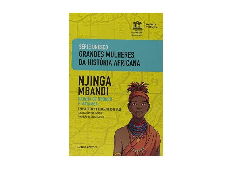 Njinga Mbandi: Rainha De Ndongo e Matamba - Coleção Serie Unesco Grades Mulheres da Historia Africana - Edouardserbin Joubeaud - 9788555430947