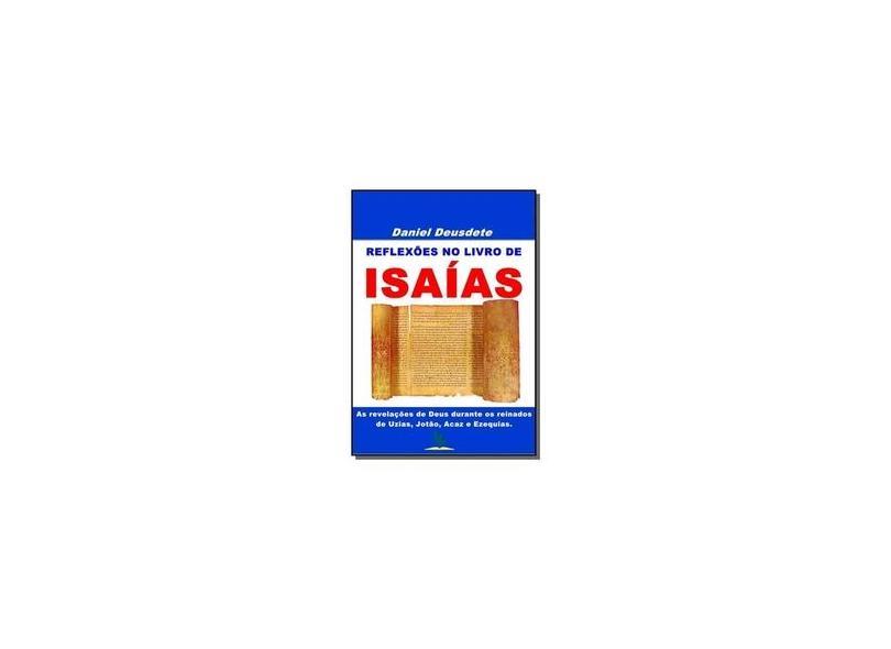 Reflexões no Livro de Isaías - Daniel Deusdete - 9788568083215