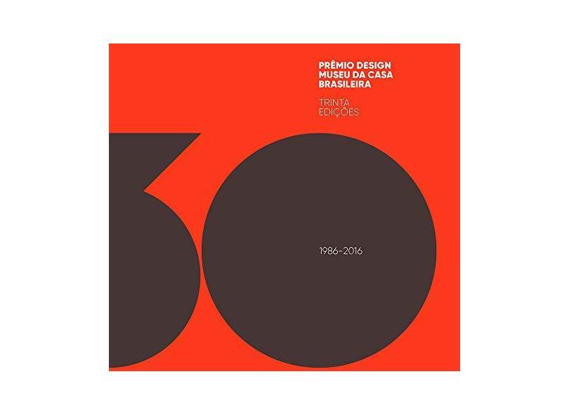Prêmio design Museu da Casa Brasileira : 30 Edições - Maria Cecilia Loschiavo Dos Santos - 9788562114670
