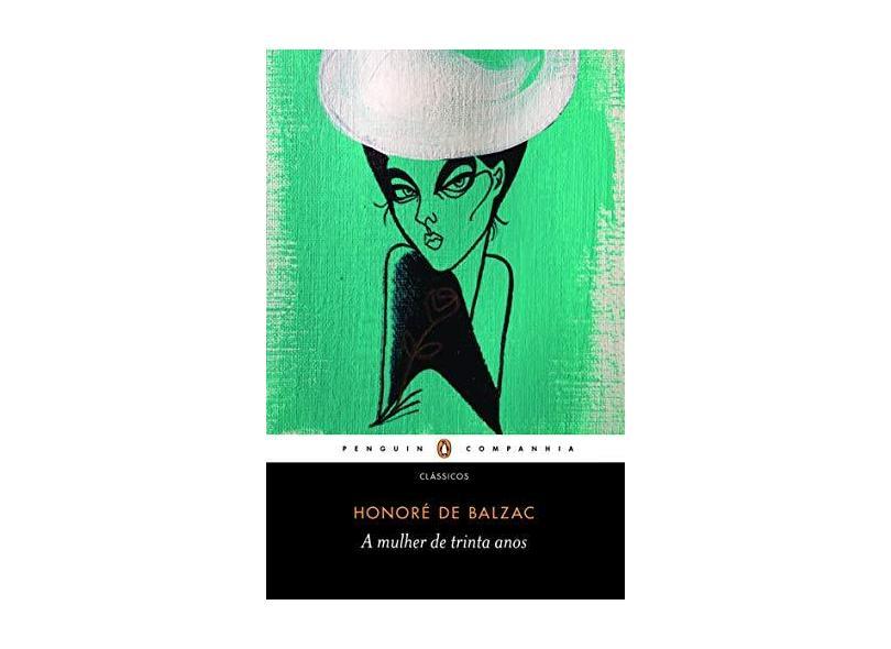 A Mulher De Trinta Anos - Honoré Balzac - 9788582850114
