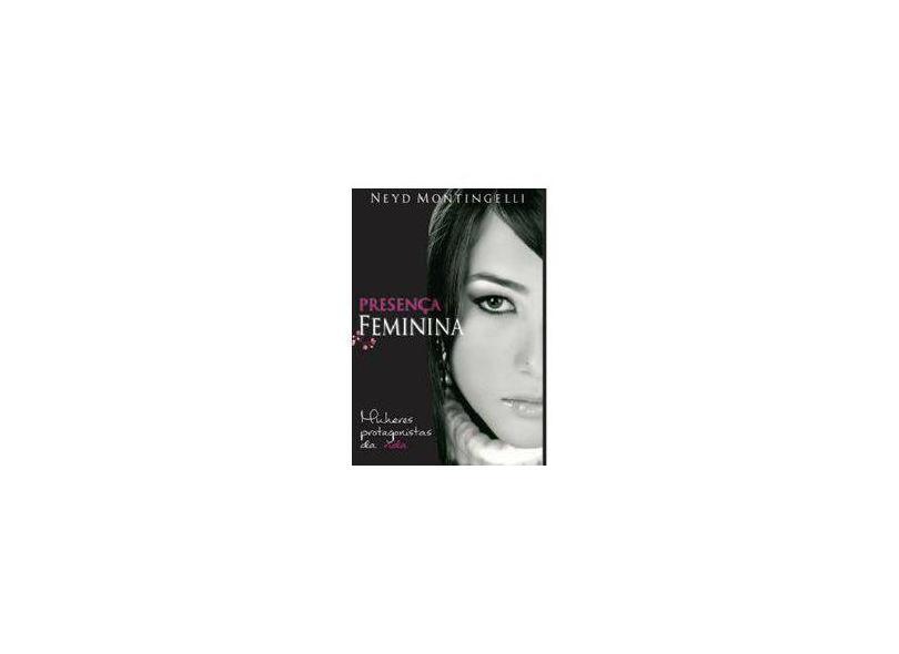 Presença Feminina - Neyd Montingelli - 9788592240301