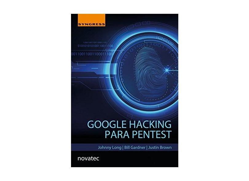 Google Hacking Para Pentest - Johnny Long - 9788575225073