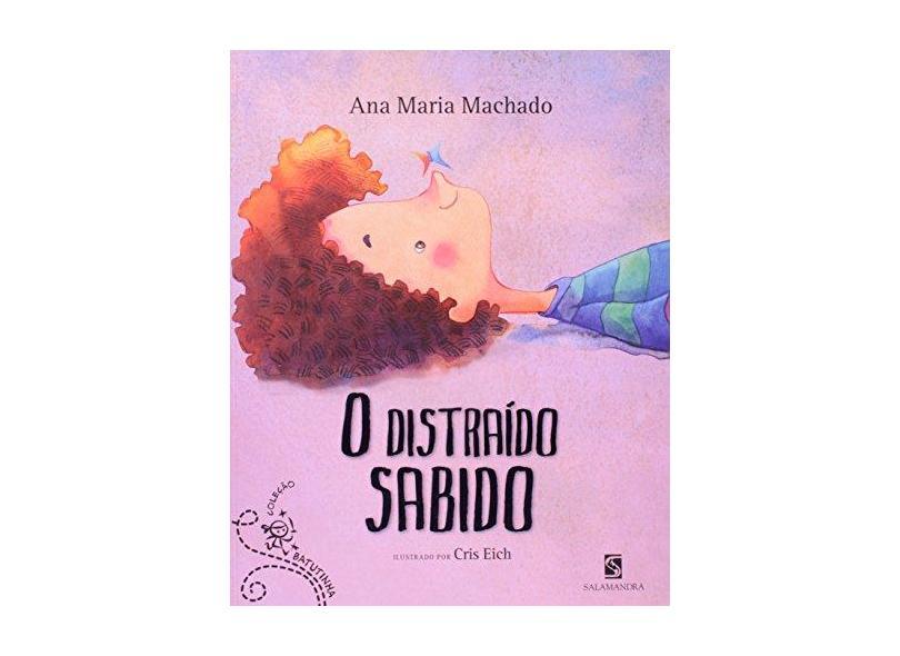 Distraído Sabido, O - Ana Maria Machado - 9788516069391