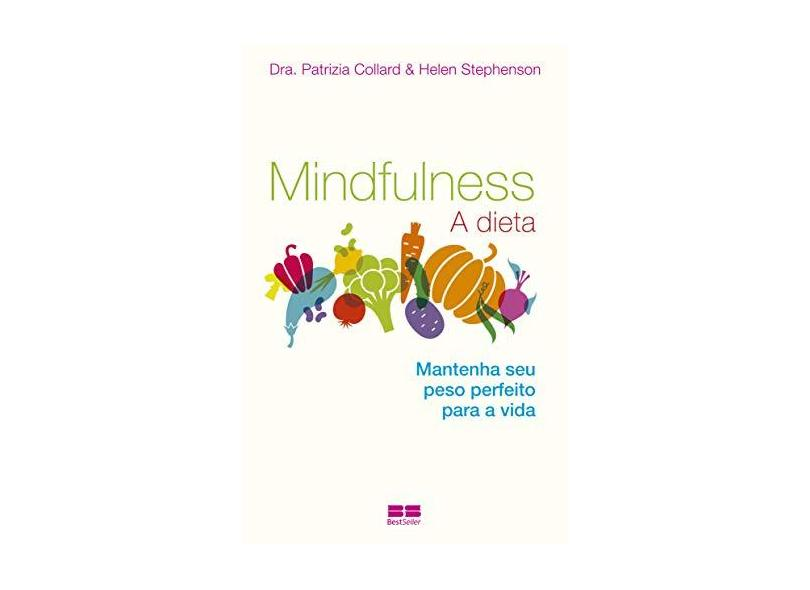 Mindfulness - A Dieta - Collard, Patrizia; Stephenson, Helen - 9788576848479