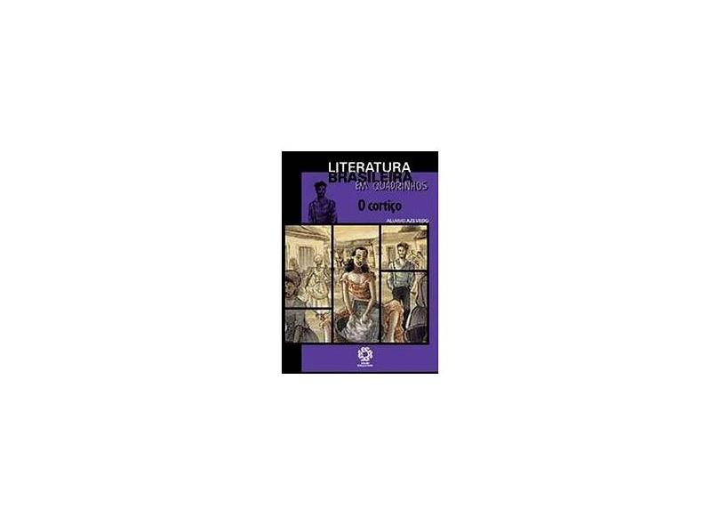 O Cortiço - Literatura Brasileira Em Quadrinhos - Azevedo, Aluísio - 9788576667957