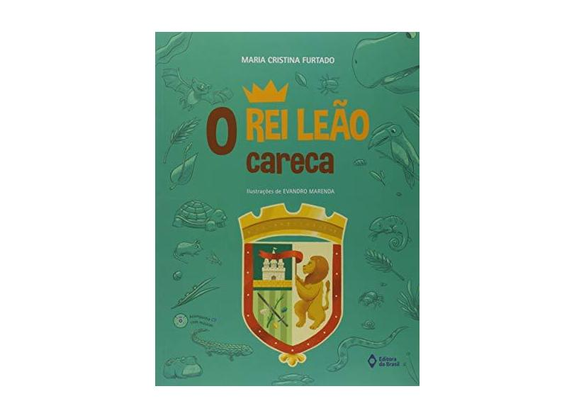 o Rei Leão Careca - Maria Cristina Furtado - 9788510065528