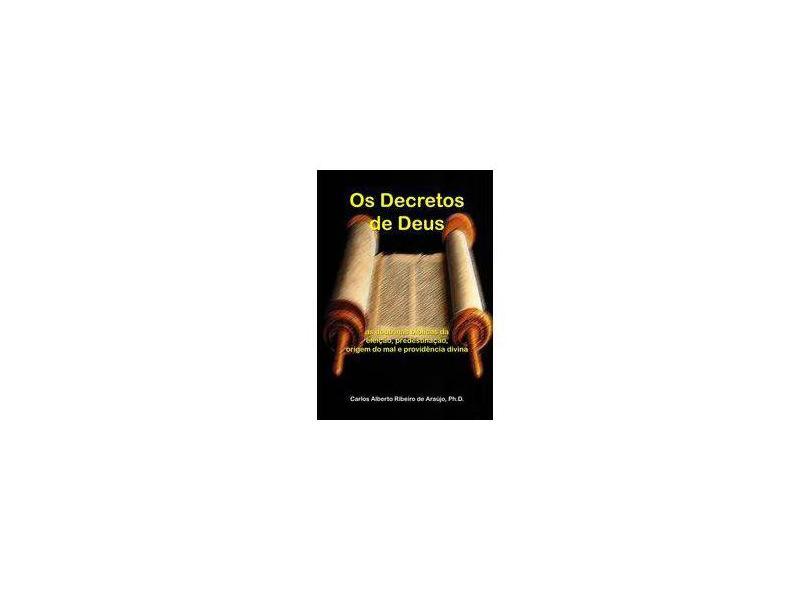 Os Decretos de Deus - Carlos Alberto Ribeiro De Araújo - 9788580453881