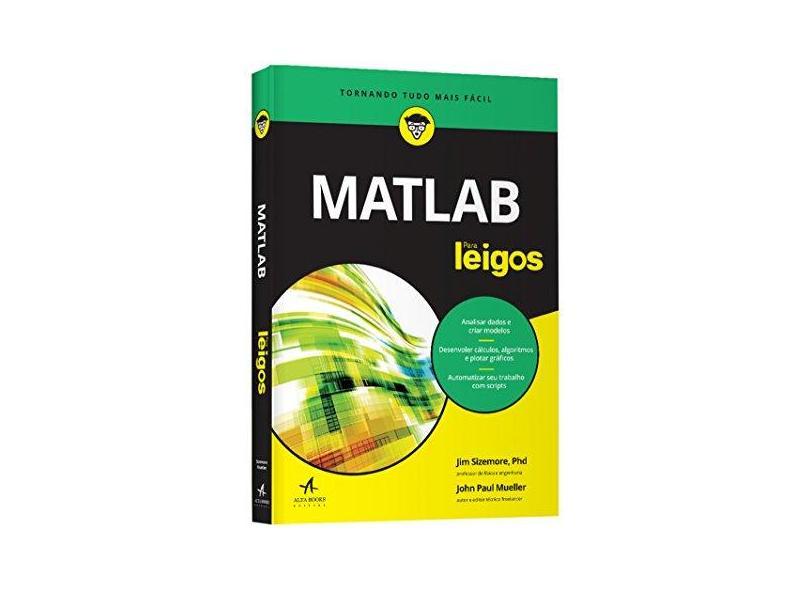 MATLAB Para Leigos - Jim Sizemore - 9788550800066