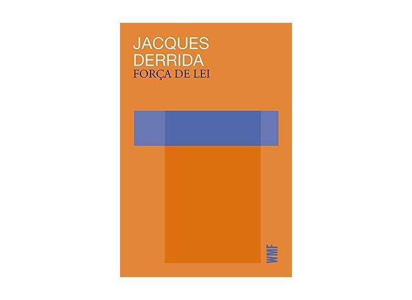 Força de Lei - Jacques Derrida - 9788546901883