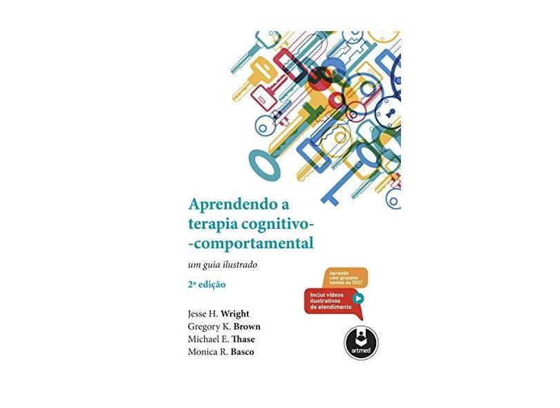 Aprendendo a Terapia Cognitivo-Comportamental: Um Guia Ilustrado - Jesse H. Wright - 9788582715413