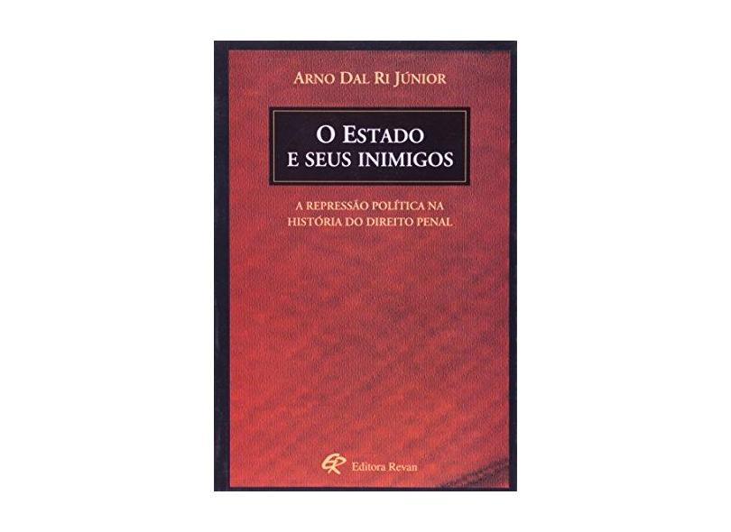 O Estado e seus Inimigos - Ri Júnior, Arno Dal - 9788571063334