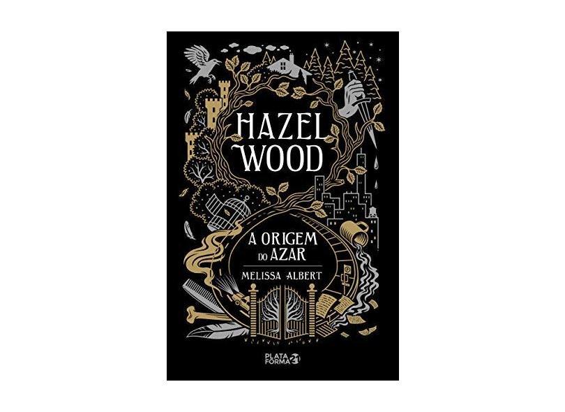 Hazel Wood - A Origem Do Azar - Albert,melissa - 9788592783686