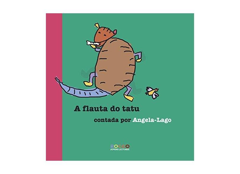 A Flauta do Tatu - Lago, Angela - 9788532518064
