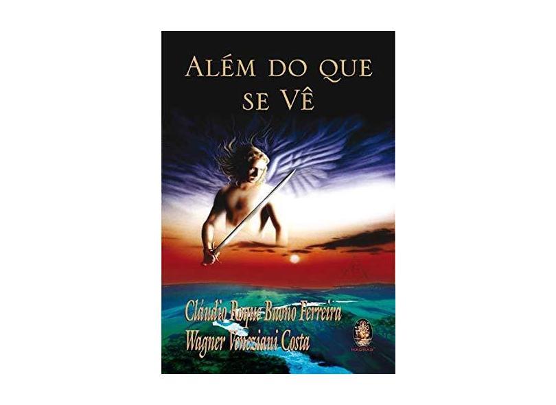 Além do que Você Vê - Ferreira, Cláudio Roque Buono; Costa, Wagner Veneziani - 9788537002131