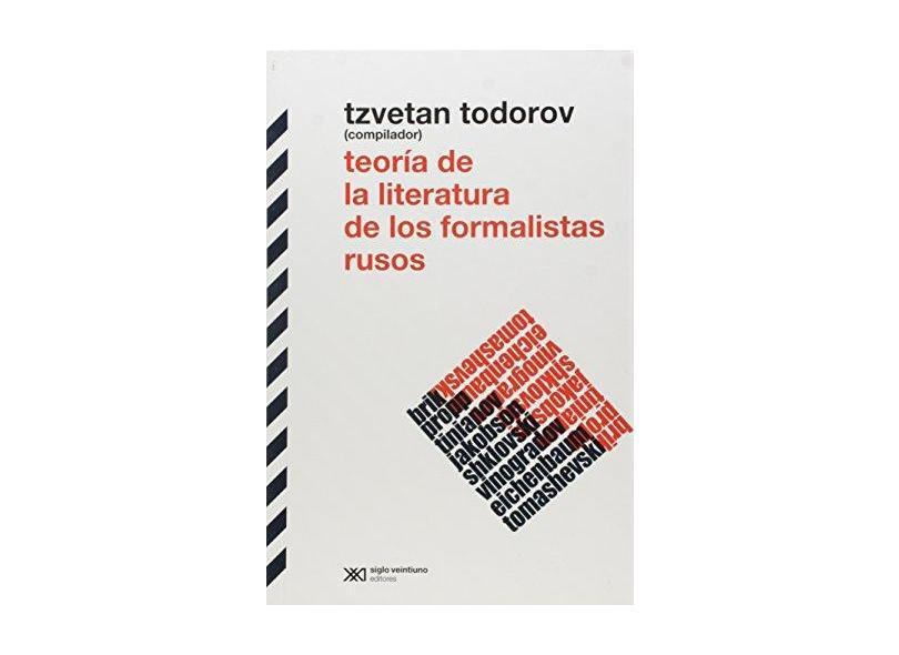 Teoría de La Literatura de Los Formalistas Rusos - Biblioteca Clásica de Siglo Veintiuno - Todorov, Tzvetan - 9789876290531