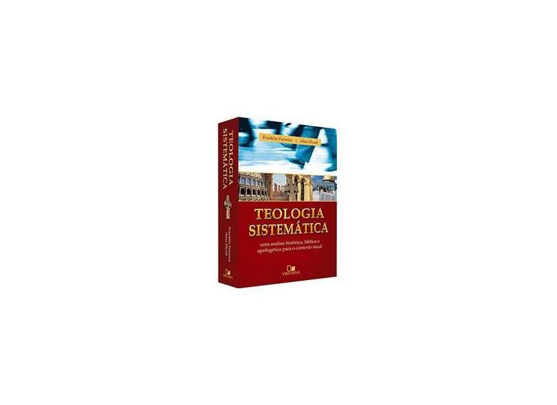 Teologia Sistemática - Alan Myatt, Ricardo Franklin Ferreira - 9788527503167