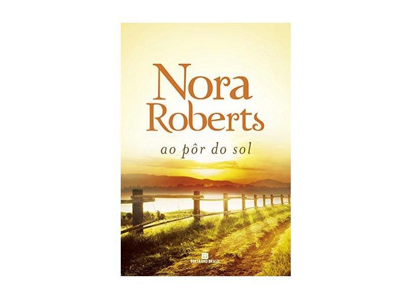 Ao Pôr do Sol - Nora Roberts - 9788528622959