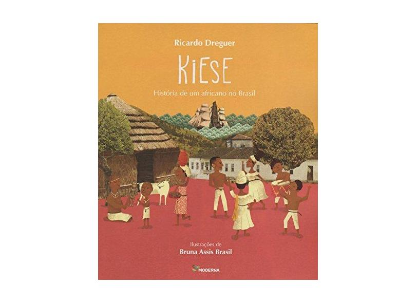 Kiese - História de Um Africano No Brasil - Dreguer, Ricardo - 9788516096700