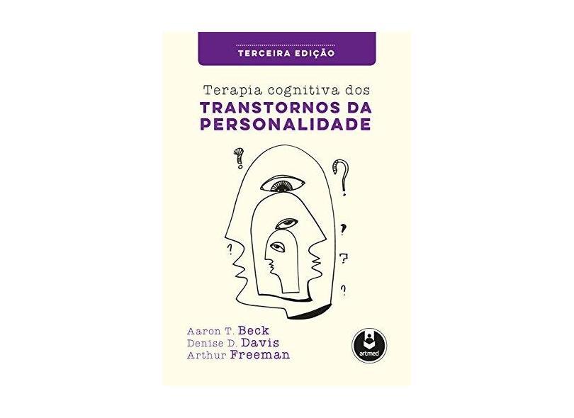 Terapia Cognitiva Dos Transtornos de Personalidade - 3ª Edição - Beck, Aaron T. - 9788582714119