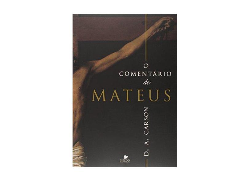 Comentario De Mateus, O - D. A. Carson - 9788580380057