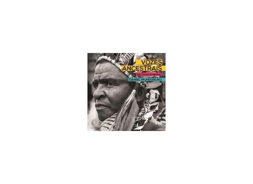 Vozes Ancestrais: Dez Contos Indígenas - Daniel Munduruku - 9788596005463
