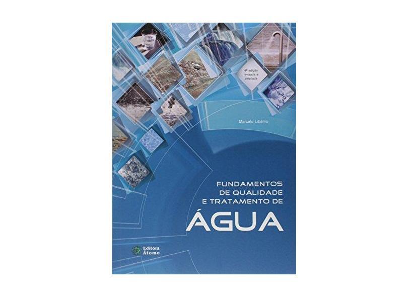 Fundamentos de Qualidade e Tratamento de Água - Marcelo Libânio - 9788576702719