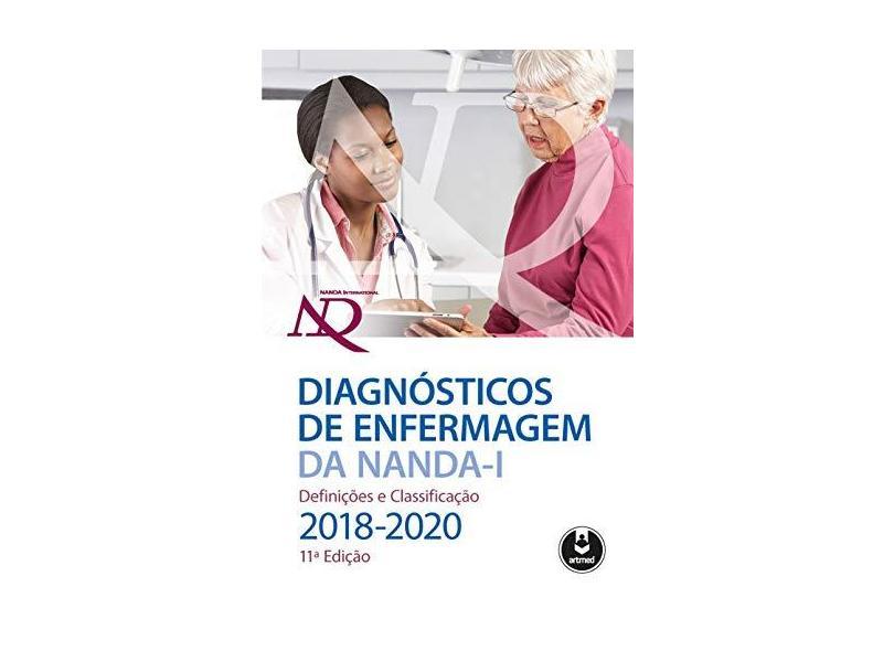 Diagnósticos De Enfermagem Da NANDA-I - Definições E Classificação - 2018/2020 - Inc,nanda International - 9788582715031