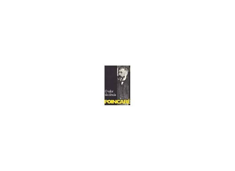O Valor da Ciência - Poincare, Henri - 9788585910020