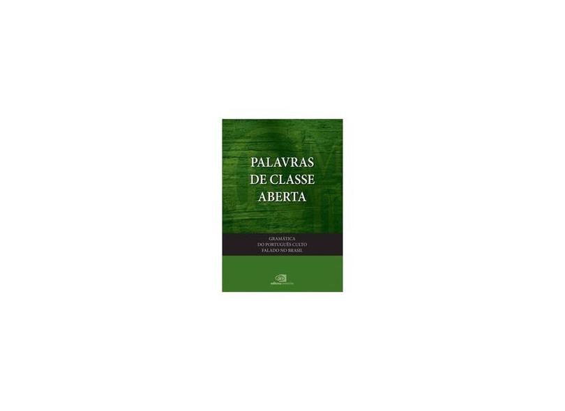Palavras de Classe Aberta - Gramática do Português Culto Falado No Brasil - Vol. III - Ilari, Rodolfo - 9788572448314